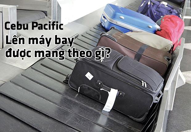 Lên máy bay Cebu Pacific được mang theo gì?