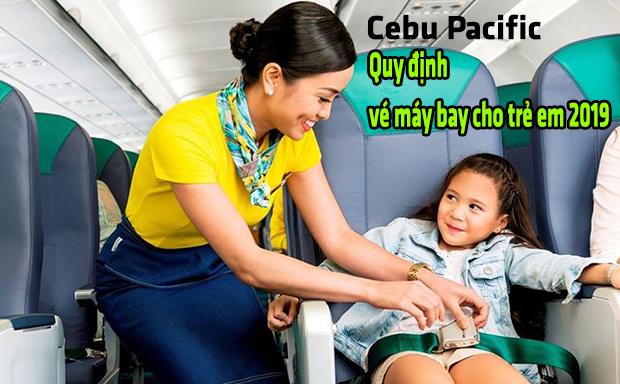 Quy định mới nhất năm 2019 của hãng hàng không Cebu Pacific về vé máy bay cho trẻ em